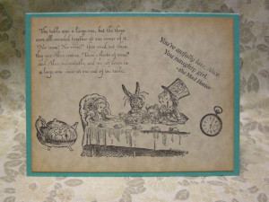 ... Alice in Wonderland A2 Card - Mad Hatter Tea Party - quote, funny