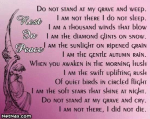 Do not stand at my grave...