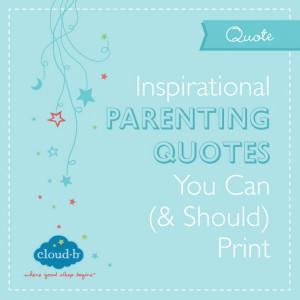 inspirational parenting quotes - cloud b