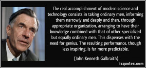 The real accomplishment of modern science and technology consists in ...