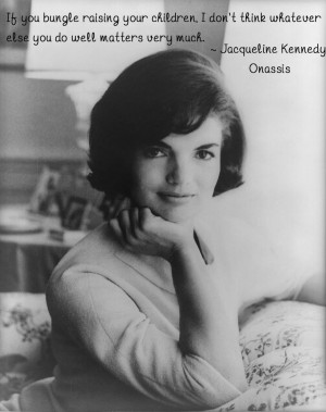 mother s day quotes jackie kennedy mother quote