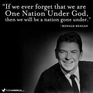 If we ever forget that we are one nation under god, then we will be a ...