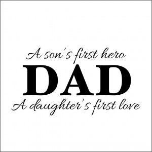 Dad Son First Hero Daughter