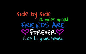 Side By Side Or Miles Apart Friends Are Forever Close To Your Heart ...