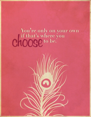 ... you choose to be. ---- Quotes Poster Series by Alison Rowan on Behance