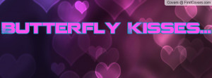 Butterfly Kisses Profile Facebook Covers