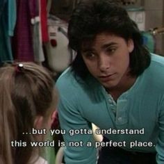 Full House - Quotes #fullhouse #fullhousetvquotes full house quotes ...
