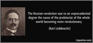 The Russian revolution was to an unprecedented degree the cause of the ...