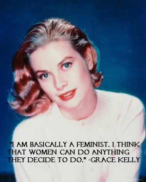 Grace Kelly Quote - feminism Photo