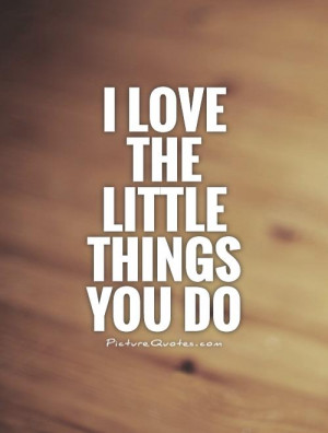 Love You Quotes Cute Love Quotes For Him Little Things Quotes