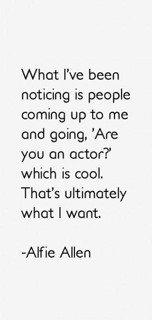 Alfie Allen Quotes amp Sayings