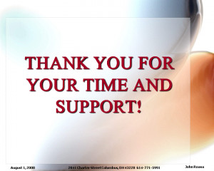 Thank You For Your Time And Support ""