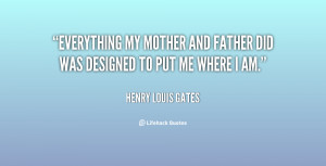 quote-Henry-Louis-Gates-everything-my-mother-and-father-did-was-129598 ...
