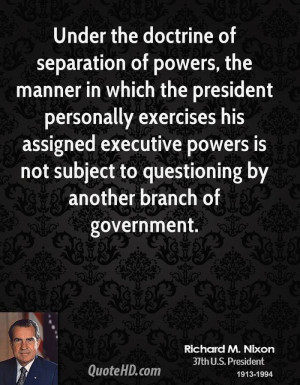 Under the doctrine of separation of powers, the manner in which the ...