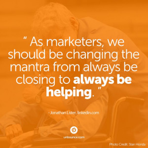 We should always be helping. Great #marketing #quote from Jonathan ...