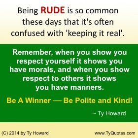 Quotes on Respect. Quotes on Being Rude. Rudeness. motivational quotes ...