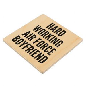 Hard Working Air Force Boyfriend Wood Coaster
