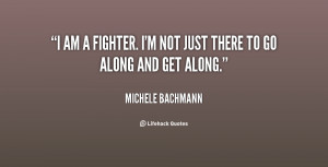 quote-Michele-Bachmann-i-am-a-fighter-im-not-just-93883.png