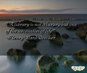 38 quotes about libraries follow in order of popularity. Be sure to ...