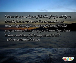 ... tend to have nothing left to say about it all. -Clarissa Pinkola Estes