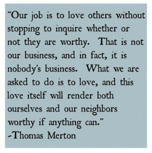 More like this: thomas merton , quotes and love .