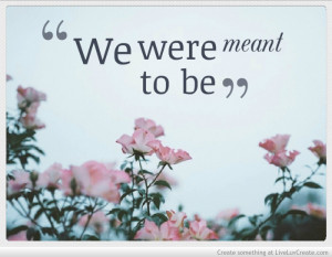 we_were_meant_to_be-480297.jpg?i
