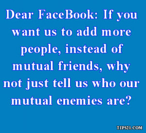 ... friends, why not just tell us who our mutual enemies are? - Pictures