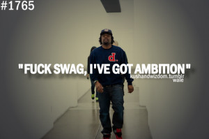 ... for this image include: life, quotes, wale, swag and kushandwizdom