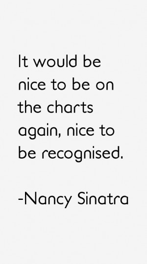 Nancy Sinatra Quotes & Sayings