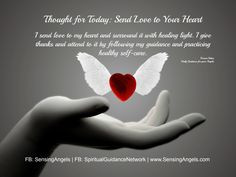 Thought for Today: Send Love to Your Heart I send love to my heart and ...