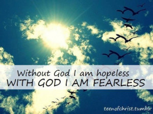 WITH GOD I AM FEARLESS!