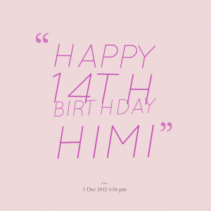 Happy 14th Birthday Quotes picture: happy 14th