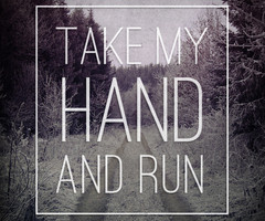 Take My Hand Quotes