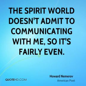 Howard Nemerov - The spirit world doesn't admit to communicating with ...