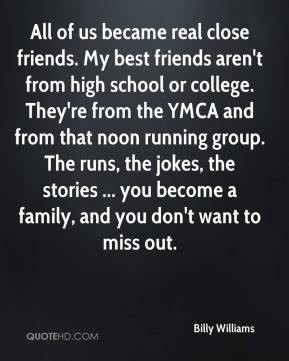 Billy Williams - All of us became real close friends. My best friends ...
