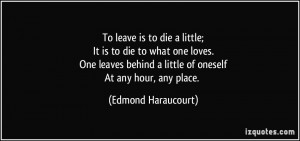 ... behind a little of oneselfAt any hour, any place. - Edmond Haraucourt