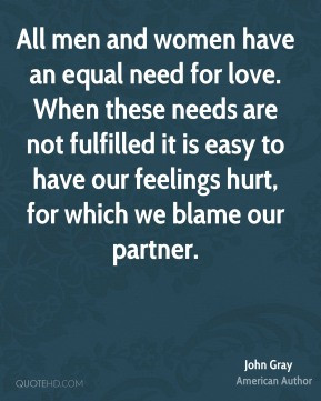 All men and women have an equal need for love. When these needs are ...