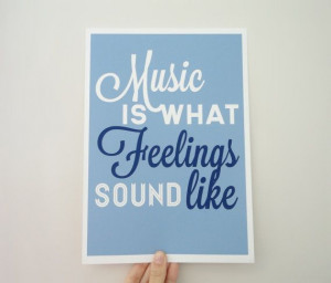 Quote About Music Print - Music is What Feelings Sound Like A4 ...