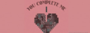 You Complete Me is a facebook timeline profile cover of the Quotes ...
