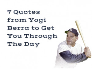 Quotes from Yogi Berra to Get You Through the Day