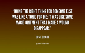 quote-Susie-Bright-doing-the-right-thing-for-someone-else-119097_2.png