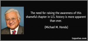 ... chapter in U.S. history is more apparent than ever. - Michael M. Honda