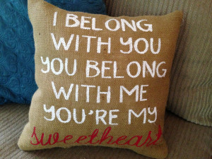 My Heart Belongs To You Quotes Burlap pillow -