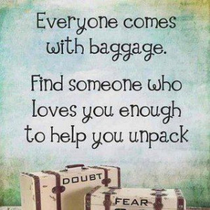 baggage; thanks for helping me unpack