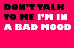 Bad Mood Funny Girl