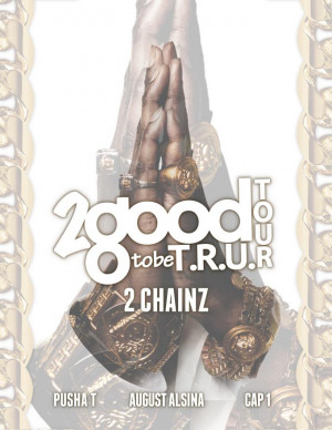 Chainz Announces 2 Good To Be T.R.U. Tour With Pusha T & August ...