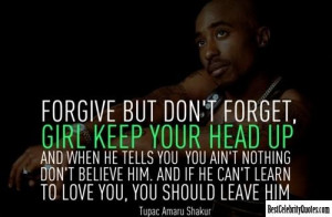 2pac quotes always keep your head up keep ya head no hate all class