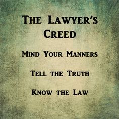 ... Lawyer Creed, Lawyers Quotes, Attorney Quotes, Courts, California