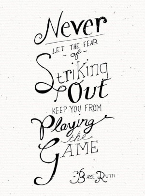 Babe Ruth Quotes Never Let The Fear Of Striking Out