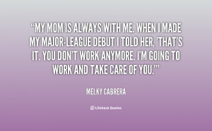 quote-Melky-Cabrera-my-mom-is-always-with-me-when-127915.png